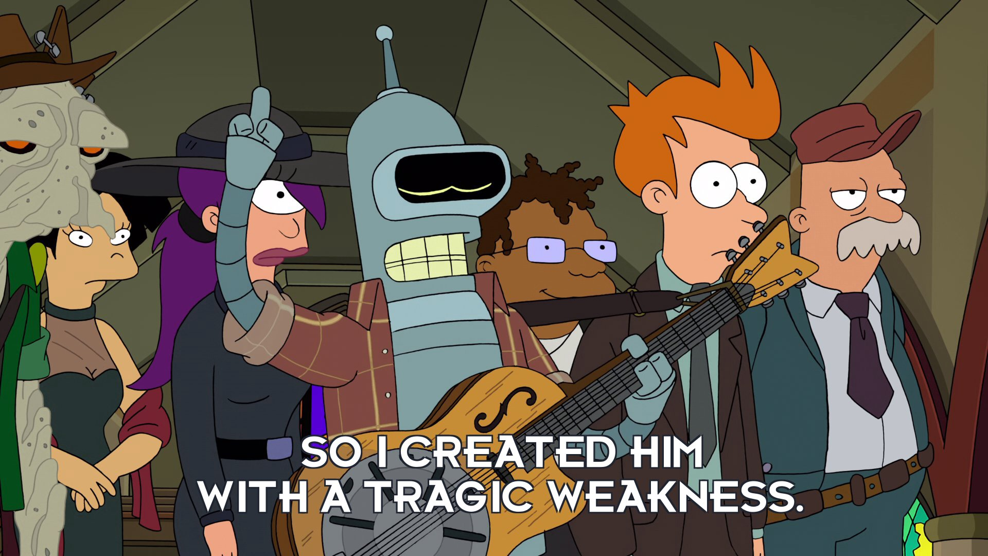 Bender Bending Rodriguez: So I created him with a tragic weakness.