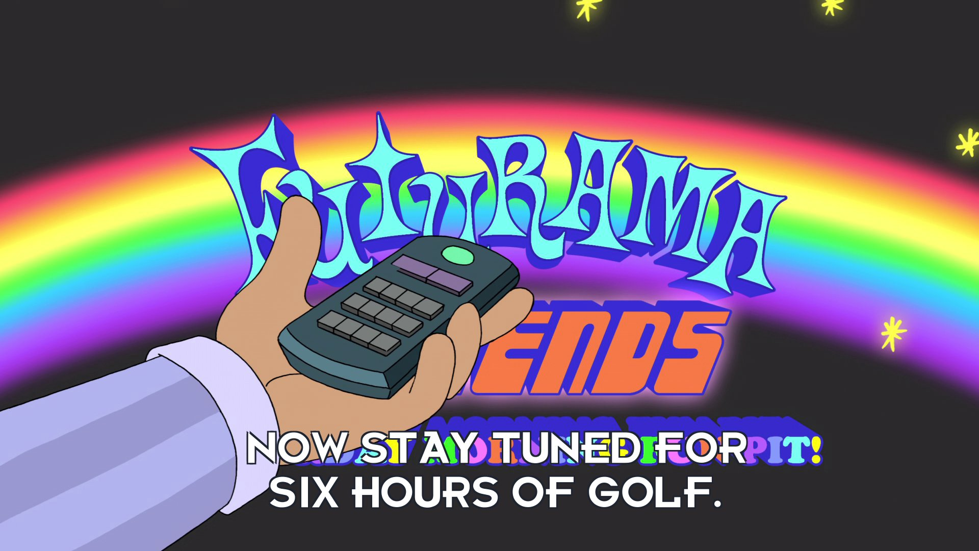 Announcer: Now stay tuned for six hours of golf.