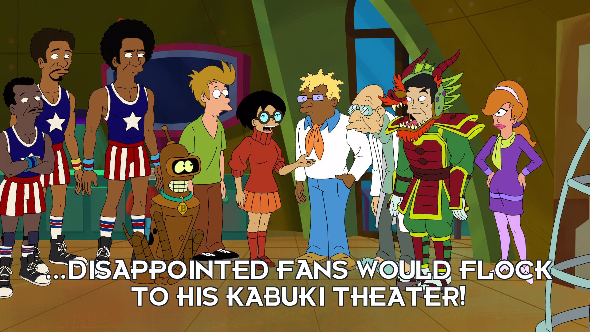 Velma Wong: ...disappointed fans would flock to his Kabuki theater!