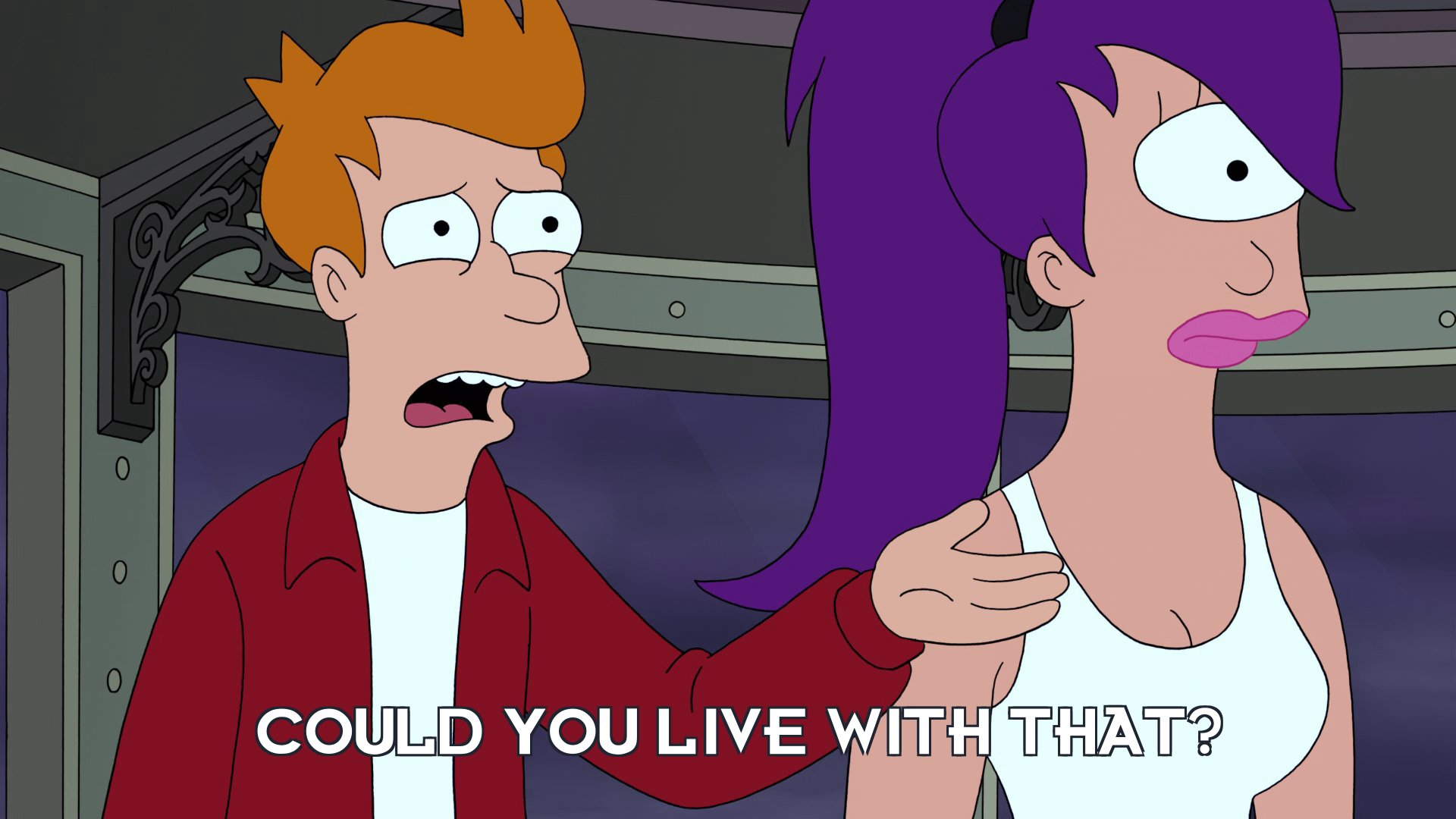 Philip J Fry: Could you live with that?