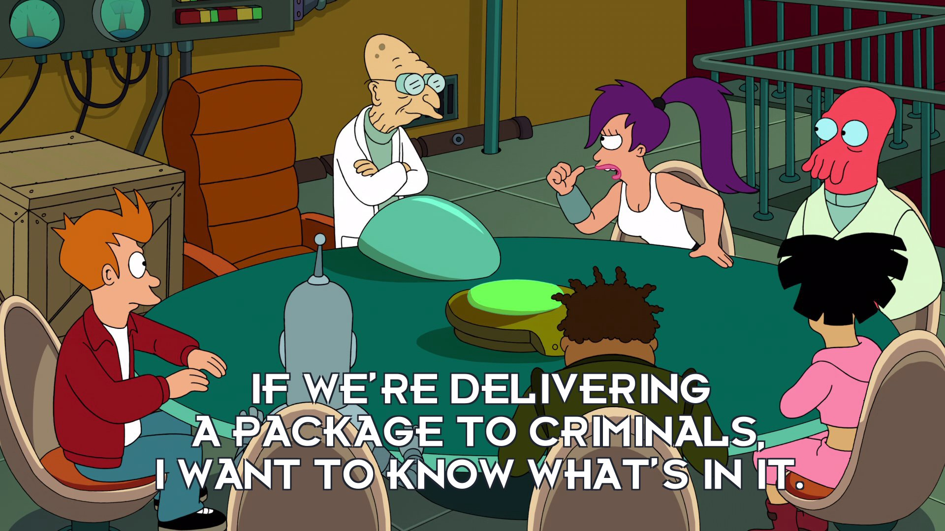 Turanga Leela: If we're delivering a package to criminals, I want to know what's in it.
