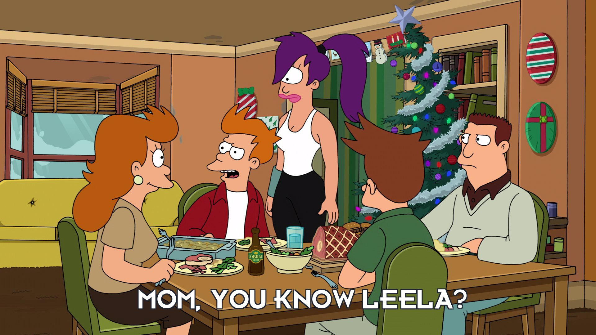 Philip J Fry: Mom, you know Leela?