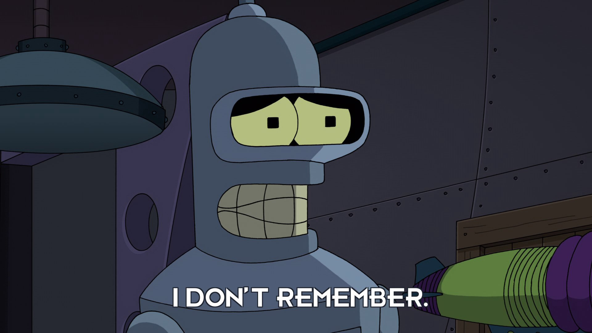 Bender Bending Rodriguez: I don't remember.