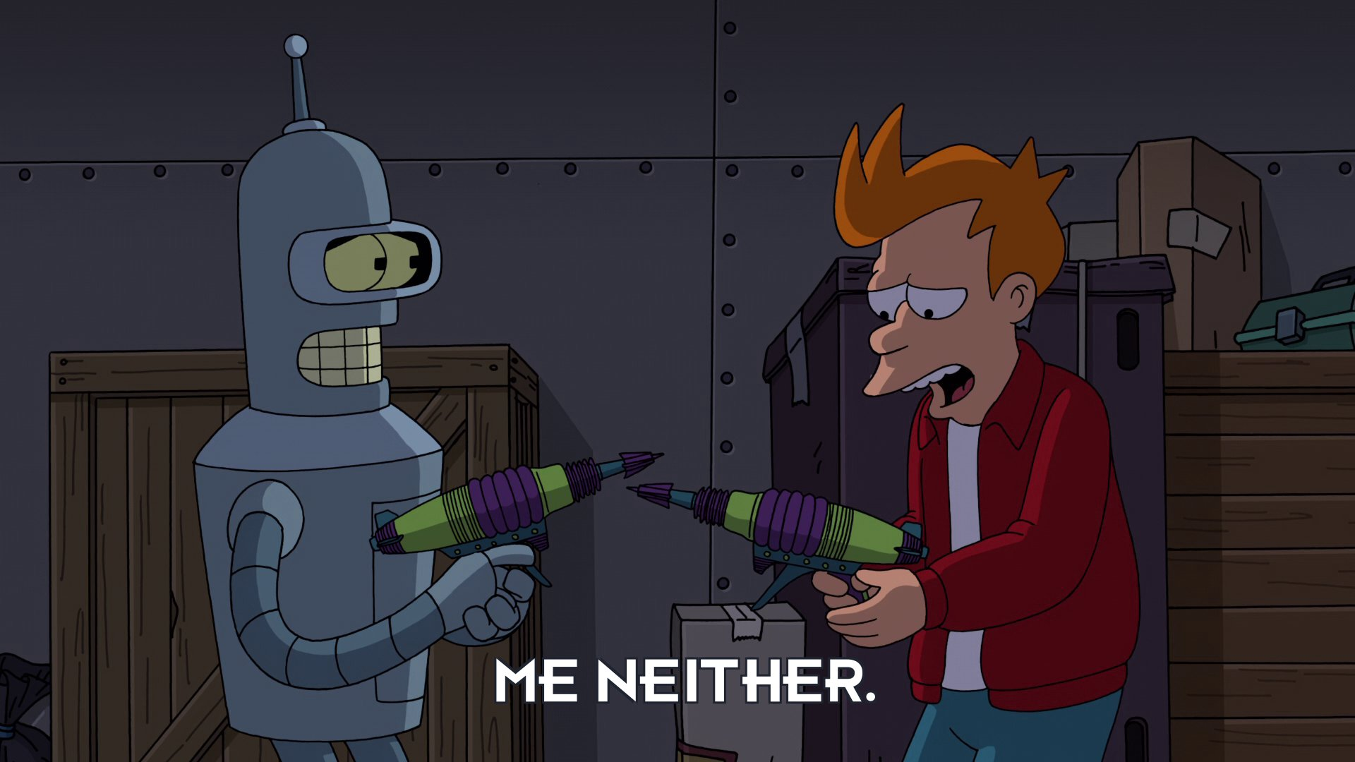 Philip J Fry: Me neither.