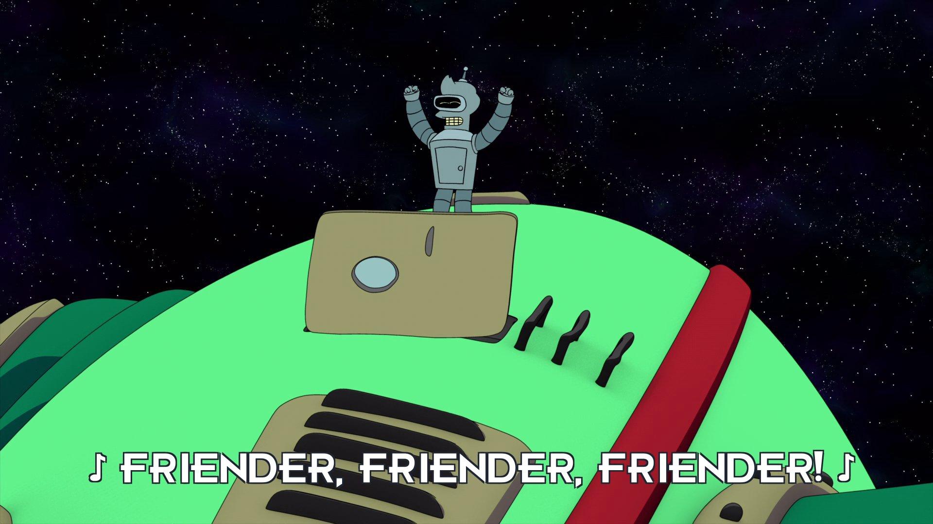 Philip J Fry and Bender Bending Rodriguez: Friender, Friender, Friender!