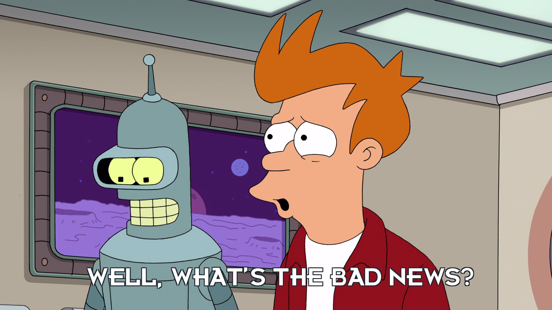 Philip J Fry: Well, what's the bad news?