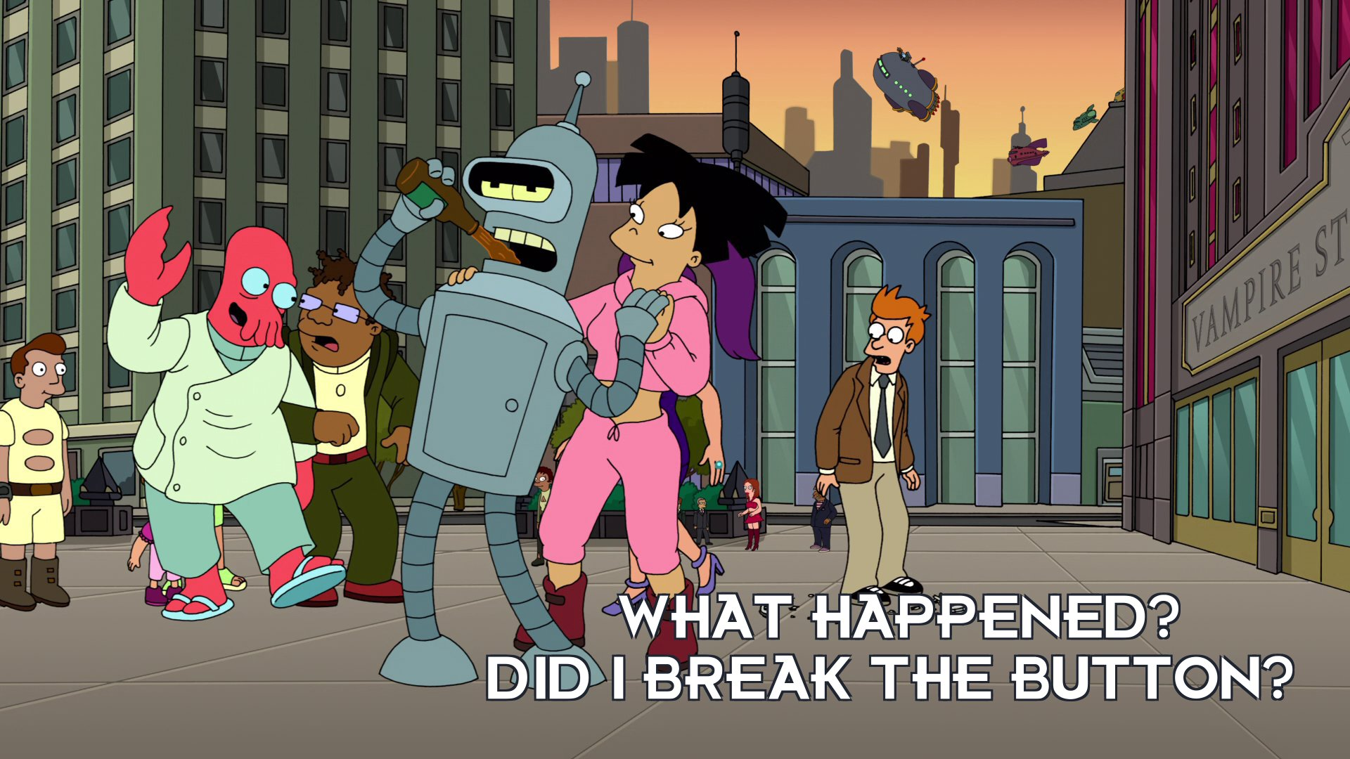 Philip J Fry: What happened? Did I break the button?
