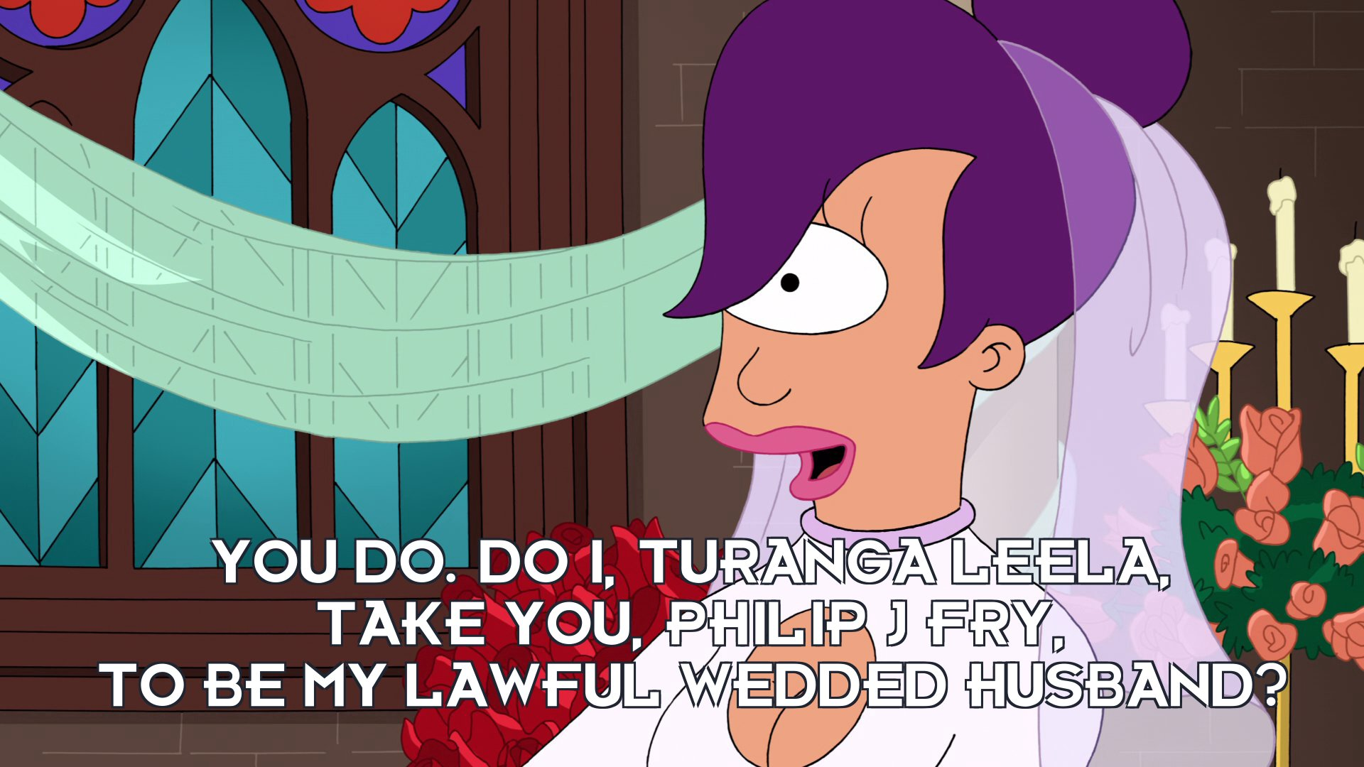 Turanga Leela: You do. Do I, Turanga Leela, take you, Philip J Fry, to be my lawful wedded husband?